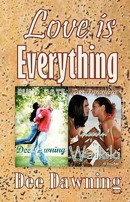 Love Is Everything  by  Dee Dawning