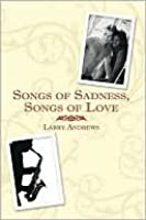 Songs of Sadness, Songs of Love