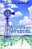 Wishes and Windmills