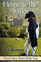 Home is the Sailor (Royal Navy, #4)