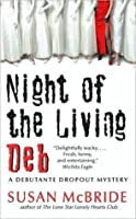 Night of the Living Deb (Debutante Dropout Mystery, #4)