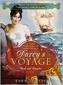 Darcys Voyage: A Tale of Uncharted Love on the Open Seas Kara Louise