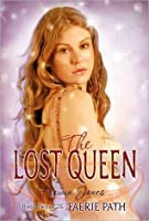 The Lost Queen (The Faerie Path, #2)