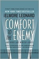 Comfort to the Enemy and Other Carl Webster Stories Elmore Leonard