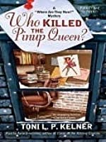 Who Killed the Pinup Queen? (Where are They Now?, #2)