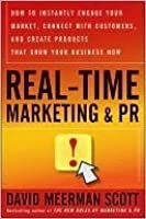 Real-Time Marketing & PR: How to Engage Your Market, Connect with Customers, and Create Products that Grow Your Business Now
