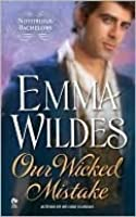 Our Wicked Mistake (Notorious Bachelors, #2)