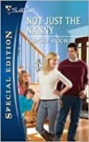 Not Just the Nanny (Silhouette Special Edition #2076)