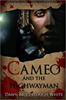 Cameo and the Highwayman (The Cameo Series, #2)
