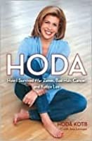 Hoda: How I Survived War Zones, Bad Hair, and Kathie Lee