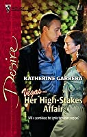 Her High-Stakes Affair (What Happens In Vegas...) (Silhouette Desire #1714)