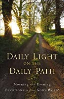 Daily Light on the Daily Path: Morning and Evening Devotionals from God's Word® (Gods Word Translation)