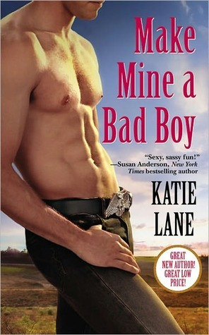 Make Mine a Bad Boy (Deep in the Heart of Texas, #2)  by  Katie Lane