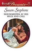 Housekeeper at His Beck and Call (Kept for His Pleasure) (Harlequin Presents, #2769)