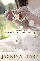 Things Worth Remembering