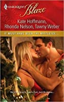 It Must Have Been the Mistletoe... (Harlequin Blaze, #579)