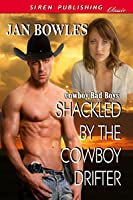 Shackled by the Cowboy Drifter (Cowboy Bad Boys, # 1)