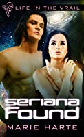 Seriana Found (Life in the Vrail #4)