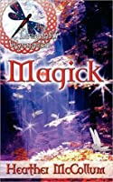 Magick (The Dragonfly Chronicles, #2)