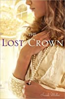 The Lost Crown: A Novel of Romanov Russia