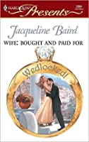 Wife: Bought and Paid For (Wedlocked!)