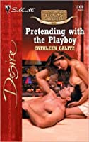 Pretending with the Playboy (Texas Cattleman's Club: The Stolen Baby) (Silhouette Desire #1569)