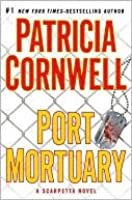 Port Mortuary (Kay Scarpetta Series #18)