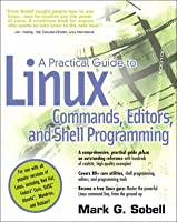 A Practical Guide to Linux Commands, Editors, and Shell Programming (2nd Edition)