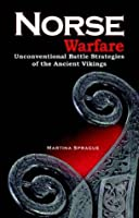 Norse Warfare: Unconventional Battle Strategies of the Ancient Viking