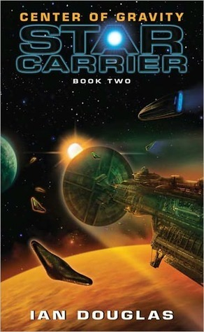 Center of Gravity (Star Carrier, #2)  by  Ian Douglas