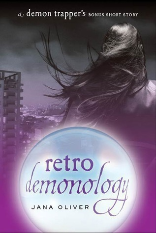 Retro Demonology (The Demon Trappers, #0.5) Jana Oliver
