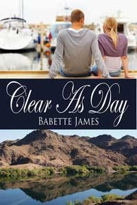 Clear As Day (The River #2) Babette James