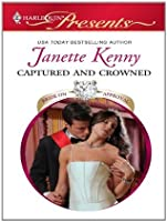 Captured and Crowned (Harlequin Presents)
