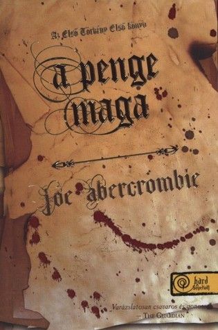 A penge maga (The First Law, #1)  by  Joe Abercrombie