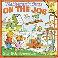 The Berenstain Bears on the Job (First Time Readers)