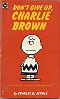 Don't Give Up, Charlie Brown (Coronet Books)