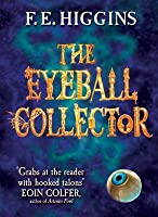The Eyeball Collector (Tales From The Sinister City, #3)