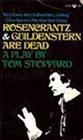 Rosencrantz & Guildenstern Are Dead: A Play in Three Acts