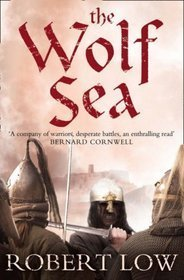 The Wolf Sea (Oathsworn, #2)  by  Robert Low