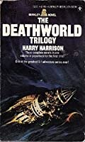 The Deathworld Trilogy (Deathworld, #1-3)