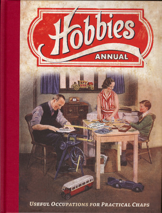 Hobbies Annual: Useful Occupations for Practical Chaps: The Home Craftsmans Journal Hobbies Weekly Magazine