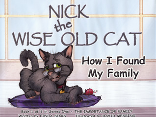 How I Found My Family: Nick the Wise Old Cat - The Importance of Family Series Linda Sicks
