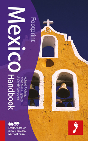 Footprint Mexico Handbook, 2nd Edition  by  Richard Argihiris