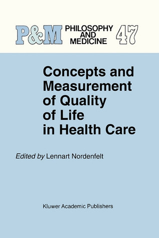 Concepts And Measurement Of Quality Of Life In Health Care  by  L.Y. Nordenfelt