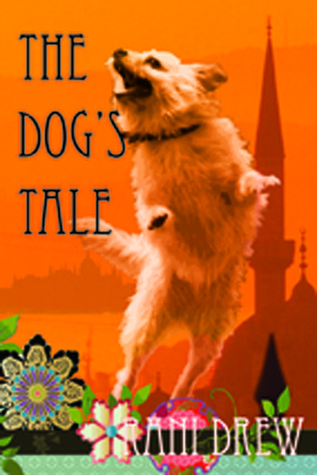 The Dogs Tale: A Life in the Buda Hills  by  Rani Drew