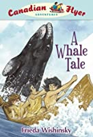 A Whale Tale (Canadian Flyer Series #8)