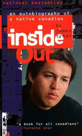 Inside Out: An Autobiography of a Native Canadian James Tyman