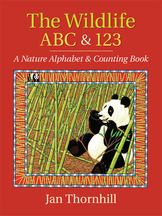 The Wildlife ABC and 123: A Nature Alphabet and Counting Book Jan Thornhill