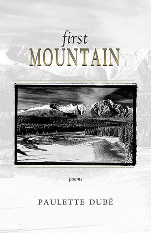 First Mountain  by  Paulette Dube
