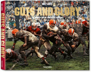 Guts and Glory: The Golden Age of American Football Jim Murray